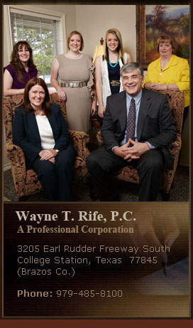 Contact Wayne T. Rife- Attorney in Bryan / College Station, Texas
