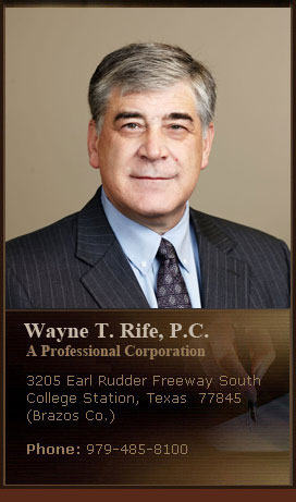 Wayne T. Rife Attorney in Bryan / College Station